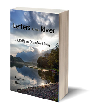 Letters to the River - A Guide to a Dream Worth Living